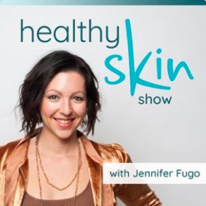 The Healthy Skin Show with Jennifer Fugo