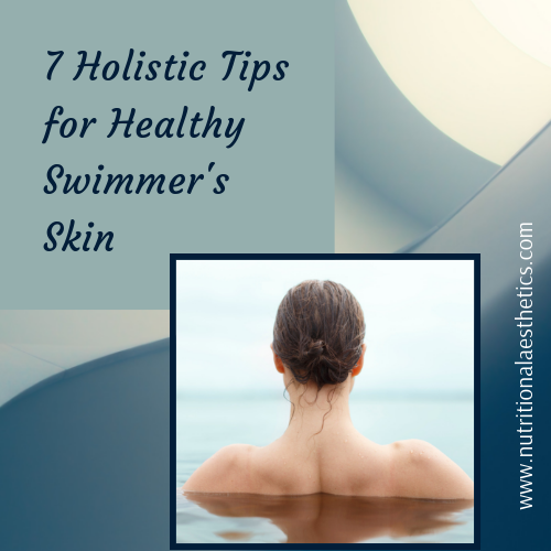 7 Holistic Tips for Healthy Swimmers Skin
