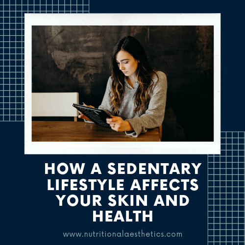 How a Sedentary Lifestyle Affects Your Skin and Health